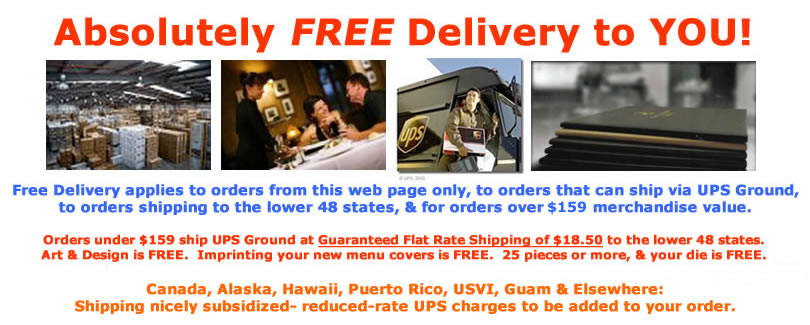 Absolutley free deliver for menu covers when you order 50 pieces or more.