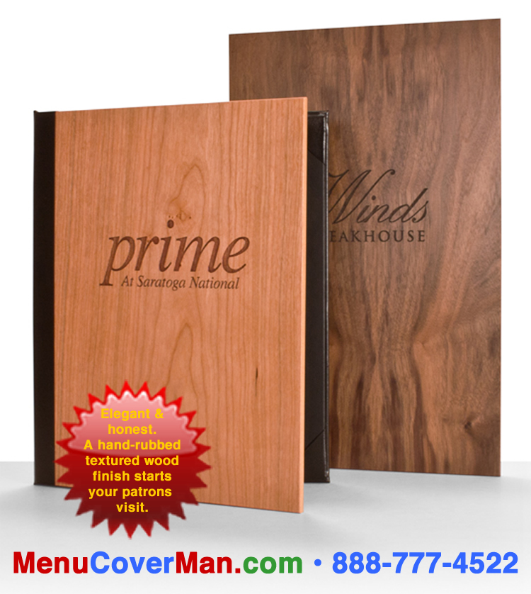 Genuine wood menu covers are in style.