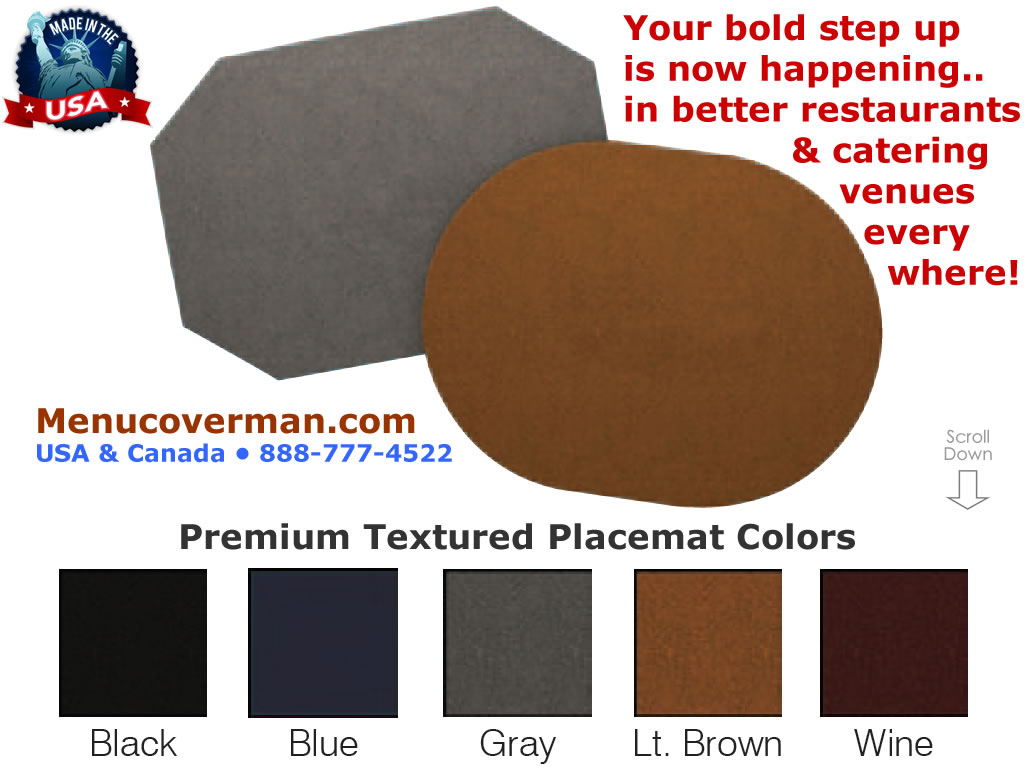Premium textured placemats for better restaurants in the USA and Canada.