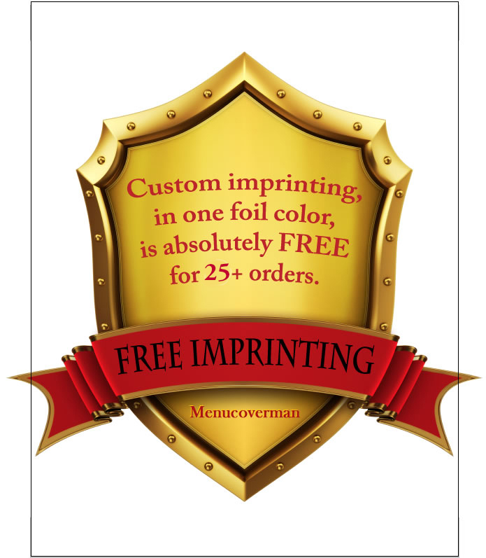 Free imprinting with a free die that stays on file for your next order. Free means free- from MenuCoverMan.com